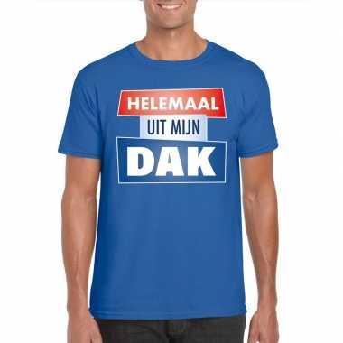 Blauw t-shirt voor heren met tekst helemaal uit mijn dak