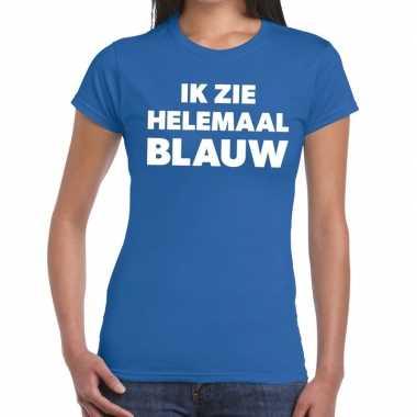 Blauw tekst t-shirt ik zie helemaal blauw dames