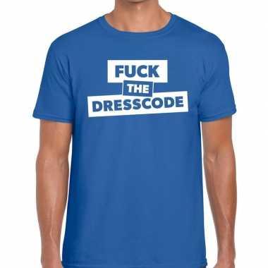 Fuck the dresscode fun t-shirt blauw voor heren