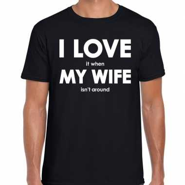 Fun t-shirt i love it when my wife is not around zwart voor heren