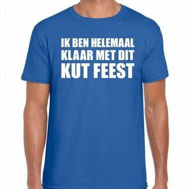 Fun t-shirt ik ben helemaal klaar met dit kut feest blauw voor heren