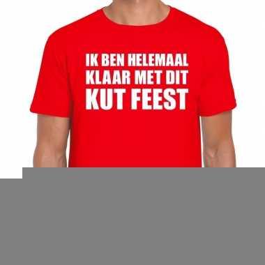 Fun t-shirt ik ben helemaal klaar met dit kut feest rood voor heren