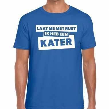 Fun t-shirt laat me met rust ik heb een kater blauw voor heren