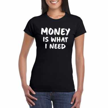 Fun t-shirt money is what i need zwart voor dames
