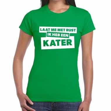 Groen feest t-shirt laat me met rust ik heb een kater groen voor dame