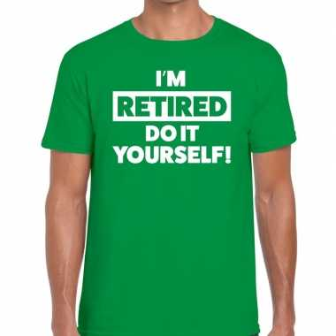 Groen i am retired do it yourself fun t-shirt heren