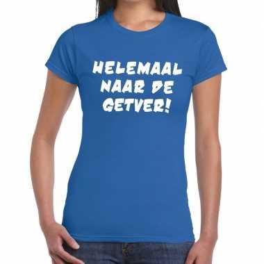 Helemaal naar de getver fun t-shirt blauw voor dames