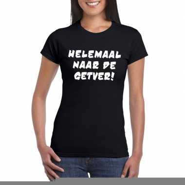 Helemaal naar de getver fun t-shirt voor dames zwart
