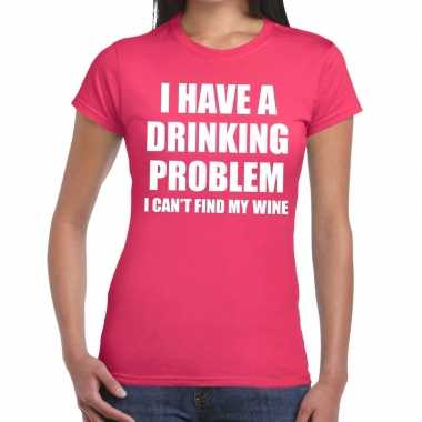 I have a drinking problem fun t-shirt roze voor dames
