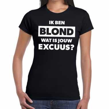 Ik ben blond wat is jouw excuus fun t-shirt zwart voor dames