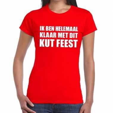 Ik ben helemaal klaar met dit kutfeest fun t-shirt voor dames rood