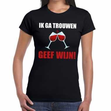 Ik ga trouwen geef wijn zwart fun-t shirt voor dames