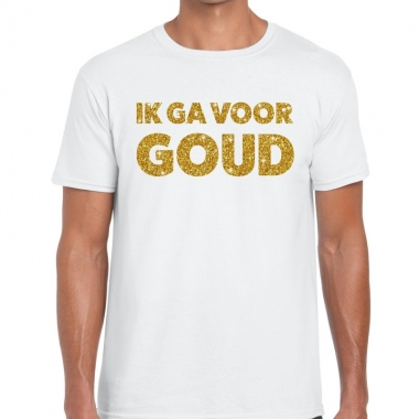 Ik ga voor goud fun t-shirt wit voor heren