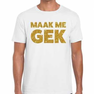 Maak me gek fun t-shirt wit voor heren