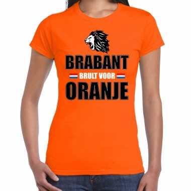 Oranje ek/ wk fan shirt / kleding brabant brult voor oranje voor dames