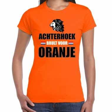 Oranje ek/ wk fan shirt / kleding de achterhoek brult voor oranje voor dames
