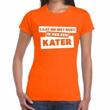 Oranje feest t-shirt laat me met rust ik heb een kater oranje voor da