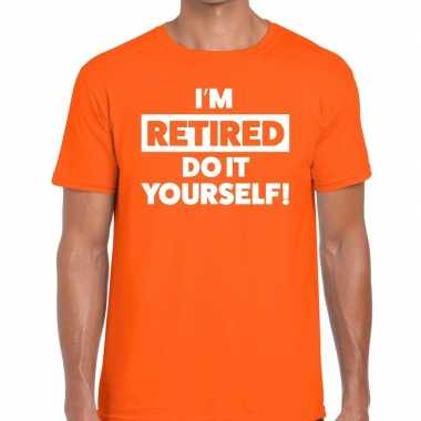 Oranje i am retired do it yourself fun t-shirt heren