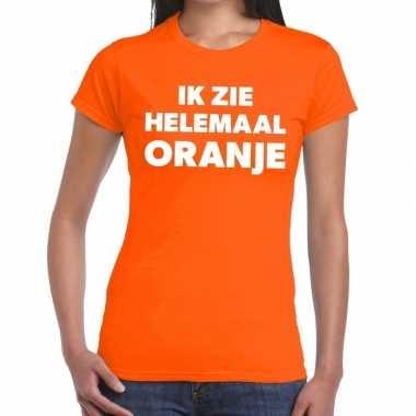 Oranje tekst t-shirt ik zie helemaal oranje dames