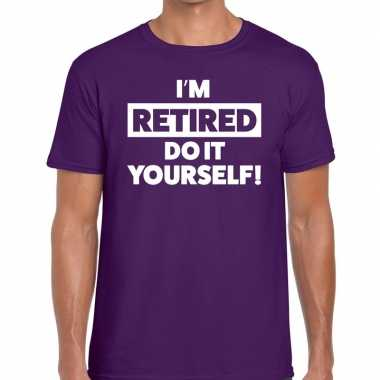 Paars i am retired do it yourself fun t-shirt heren