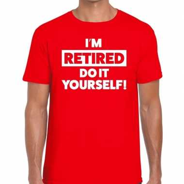 Rood pensioen i am retired do it yourself fun t-shirt heren