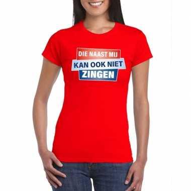 Rood t-shirt die naast mij kan ook niet zingen dames