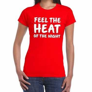 Rood t-shirt feel te heat of the night voor dames