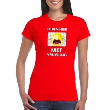 Rood t-shirt ik ben hier niet vrijwillig voor dames