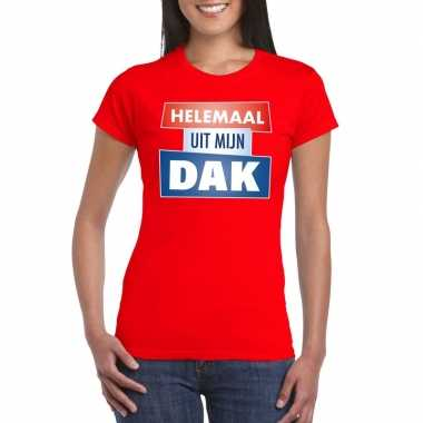 Rood t-shirt voor dames met tekst helemaal uit mijn dak