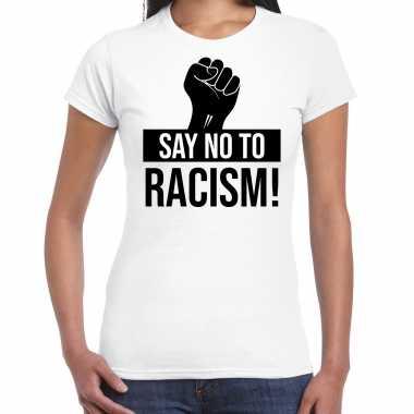Say no to racism politiek protest / betoging shirt anti discriminatie wit voor dames
