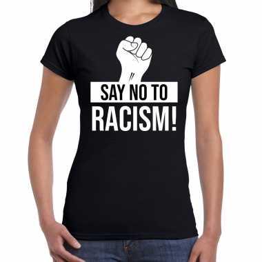 Say no to racism politiek protest / betoging shirt anti discriminatie zwart voor dames