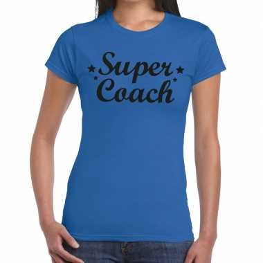 Super coach fun t-shirt blauw voor voor dames - bedankt cadeau voor e