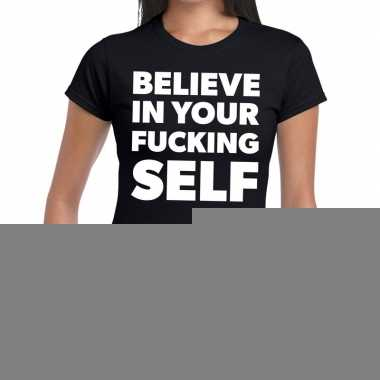 Tekst shirt believe in your fucking self zwart voor dames