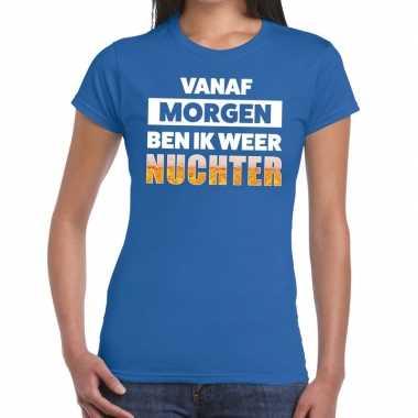 Vanaf morgen ben ik weer nuchter fun t-shirt blauw voor dames