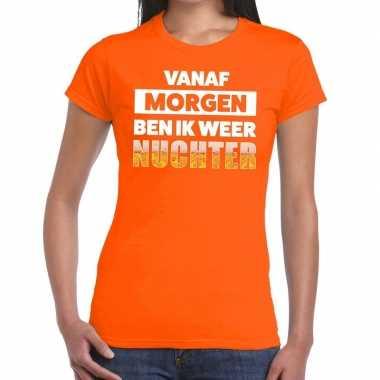 Vanaf morgen ben ik weer nuchter fun t-shirt oranje voor dames