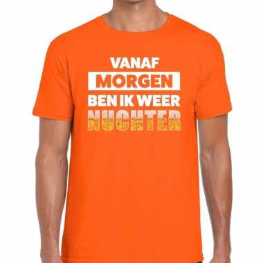 Vanaf morgen ben ik weer nuchter fun t-shirt oranje voor heren