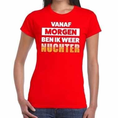 Vanaf morgen ben ik weer nuchter fun t-shirt rood voor dames