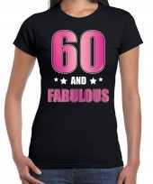 60 and fabulous verjaardag kado shirt kleding 60 jaar zwart voor dames