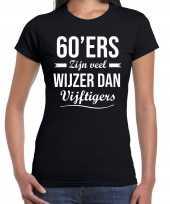 60 jaar verjaardags shirt kleding 60ers zijn veel wijzer dan vijftigers zwart voor dames