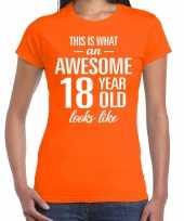 Awesome 18 year cadeau verjaardag t-shirt oranje voor dames