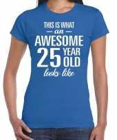 Awesome 25 year verjaardag cadeau t-shirt blauw voor dames