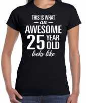 Awesome 25 year verjaardag cadeau t-shirt zwart voor dames