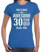 Awesome 30 year verjaardag cadeau t-shirt blauw voor dames