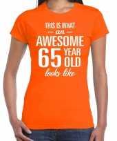 Awesome 65 year verjaardag cadeau t-shirt oranje voor dames