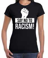 Say no to racism politiek protest betoging shirt anti discriminatie zwart voor dames